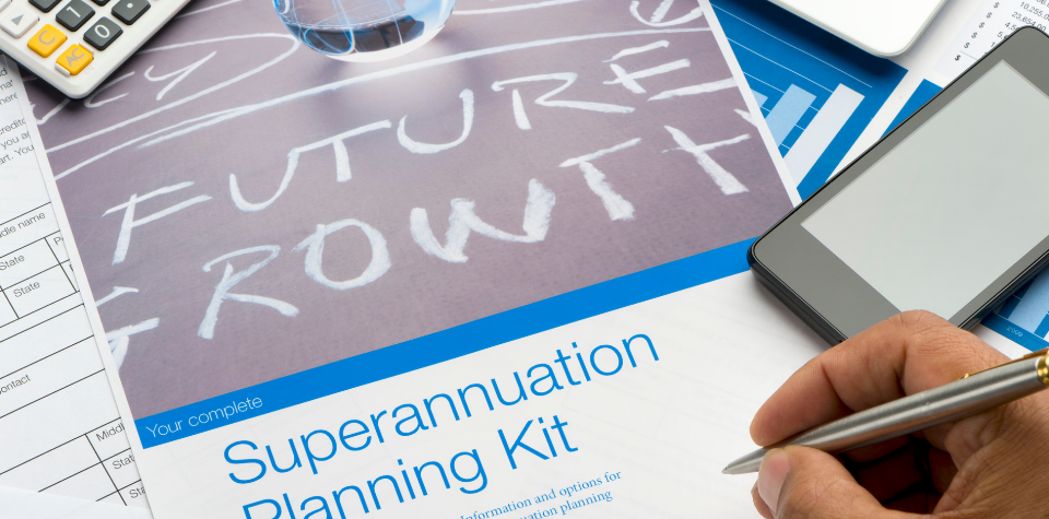 Recent Changes To Your Superannuation That You Need To Know